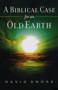 A Biblical Case for an Old Earth 9780801066191