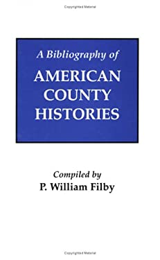 A Bibliography of American County Histories 9780806311265