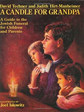 A Candle for Grandpa: A Guide to the Jewish Funeral for Children and Parents 9780807405079