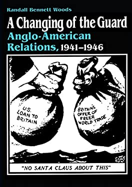 A Changing of the Guard: Anglo-American Relations, 1941-1946 9780807859414