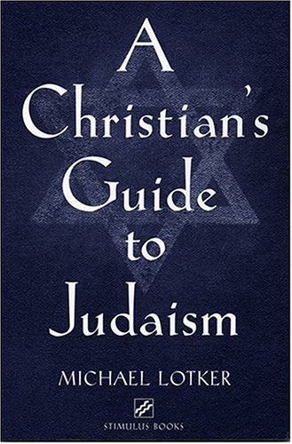 A Christian's Guide to Judaism: Stimulus Books 9780809142323