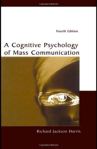 A Cognitive Psychology of Mass Communication 9780805846607