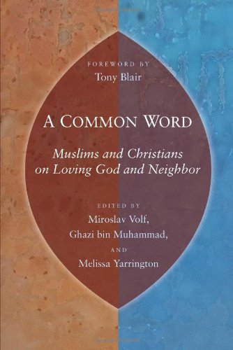 A Common Word: Muslims and Christians on Loving God and Neighbor 9780802863805