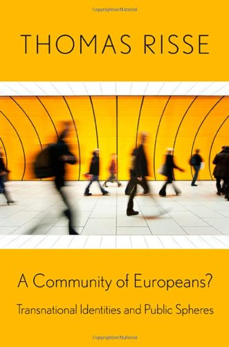 A Community of Europeans?: Transnational Identities and Public Spheres 9780801476488