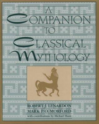 A Companion to Classical Mythology 9780801314872