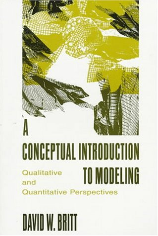 A Conceptual Introduction to Modeling: Qualitative and Quantitative Perspectives 9780805819380