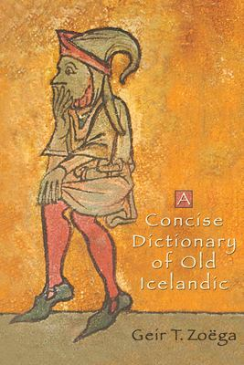 A Concise Dictionary of Old Icelandic 9780802086594