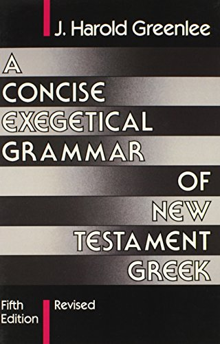 A Concise Exegetical Grammar of New Testament Greek 9780802801739