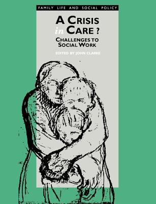 A Crisis in Care?: Challenges to Social Work 9780803988446