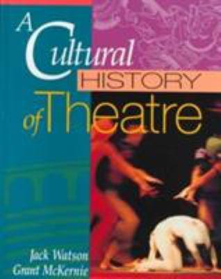 A Cultural History of Theatre 9780801306181
