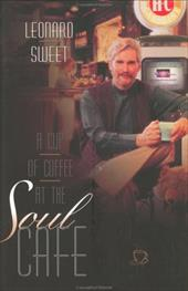 A Cup of Coffee at the Soul Cafe: Finding the Energy of a Deeper Spiritual Life 3294018