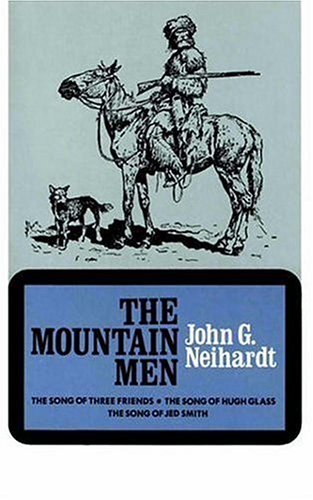 The Mountain Men (Volume 1 of a Cycle of the West) 9780803257337