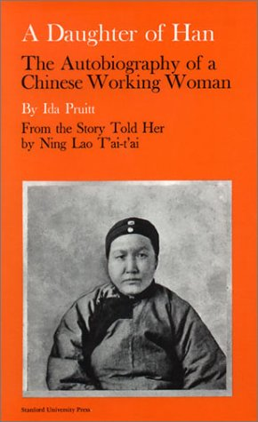 A Daughter of Han: The Autobiography of a Chinese Working Woman 9780804706063