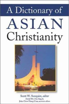 A Dictionary of Asian Christianity 9780802837769
