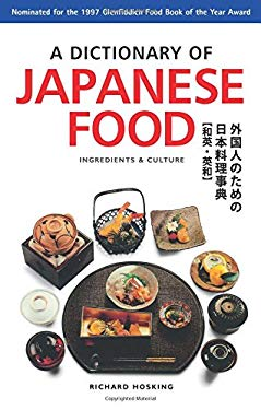 A Dictionary of Japanese Food Dictionary of Japanese Food: Ingredients & Culture Ingredients & Culture 9780804820424