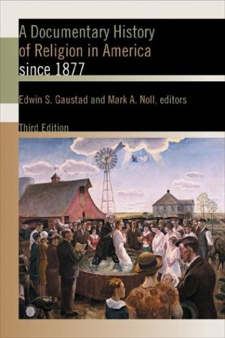 A Documentary History of Religion in America Since 1877 9780802822307