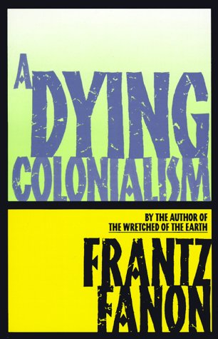 A Dying Colonialism 9780802150271