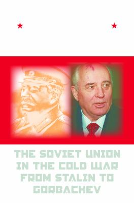 A Failed Empire: The Soviet Union in the Cold War from Stalin to Gorbachev 9780807830987