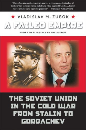 A Failed Empire: The Soviet Union in the Cold War from Stalin to Gorbachev 9780807859582
