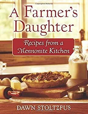 Farmer's Daughter : Recipes from a Mennonite Kitchen