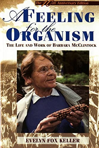A Feeling for the Organism, 10th Aniversary Edittion: The Life and Work of Barbara McClintock 9780805074581