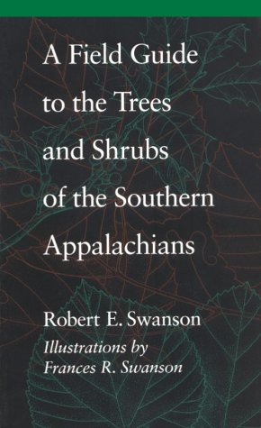 A Field Guide to the Trees and Shrubs of the Southern Appalachians 9780801845567