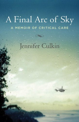 A Final Arc of Sky: A Memoir of Critical Care 9780807073292