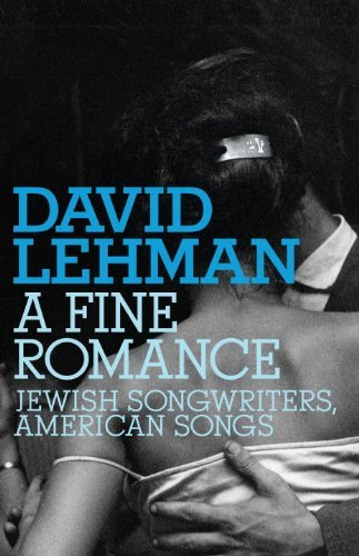 A Fine Romance: Jewish Songwriters, American Songs 9780805242508