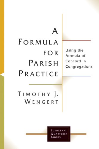 A Formula for Parish Practice: Using the Formula of Concord in Congregations 9780802830265