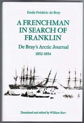 A Frenchman in Search of Franklin: de Bray's Arctic Journal, 1852-54 9780802028136