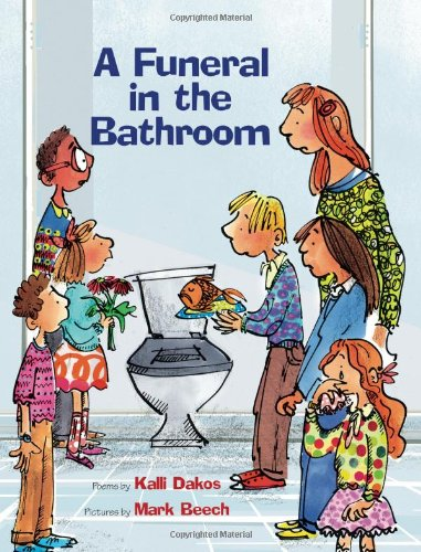 A Funeral in the Bathroom: And Other School Bathroom Poems 9780807526750