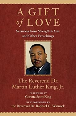 A Gift of Love: Sermons from Strength to Love and Other Preachings 9780807000632