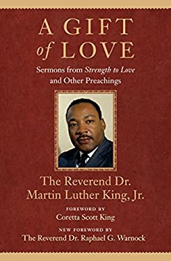 A Gift of Love: Sermons from Strength to Love and Other Preachings 9780807000663