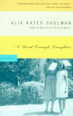 A Good Enough Daughter: A Memoir 9780805211023