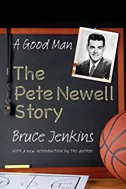 A Good Man: The Pete Newell Story 9780803228184