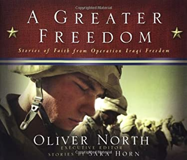 A Greater Freedom: Stories of Faith from Operation Iraqi Freedom 9780805431537