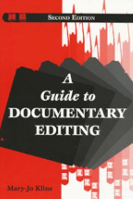 A Guide to Documentary Editing 9780801856860