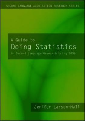 A Guide to Doing Statistics in Second Language Research Using SPSS 9780805861853