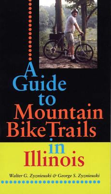 A Guide to Mountain Bike Trails in Illinois 9780809321452