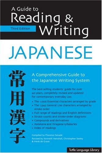 A Guide to Reading & Writing Japanese: Third Edition 9780804833653