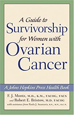A Guide to Survivorship for Women with Ovarian Cancer 9780801880902