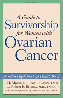 A Guide to Survivorship for Women with Ovarian Cancer 9780801880919