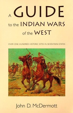 A Guide to the Indian Wars of the West 9780803282469