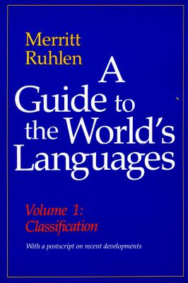 A Guide to the World's Languages: Volume I, Classification 9780804712507