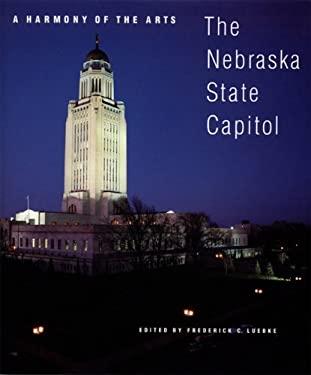 A Harmony of the Arts: The Nebraska State Capitol 9780803279315