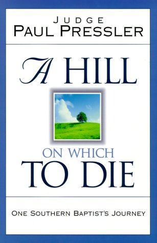A Hill on Which to Die: One Southern Baptist's Journey 9780805416770