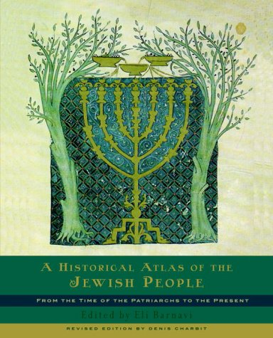 A Historical Atlas of the Jewish People: From the Time of the Patriarchs to the Present 9780805242263