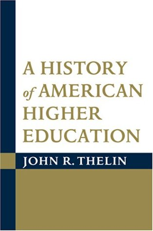 A History of American Higher Education 9780801878558