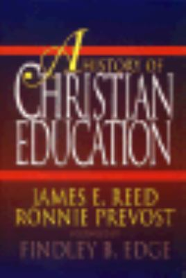 A History of Christian Education 9780805465860