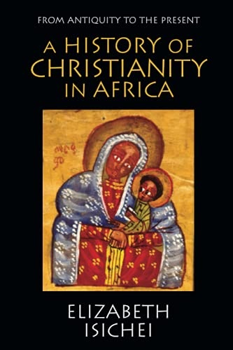A History of Christianity in Africa: From Antiquity to the Present 9780802808431